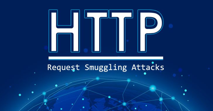 Researcher Demonstrates 4 New Variants Of Http Request Smuggling Assault