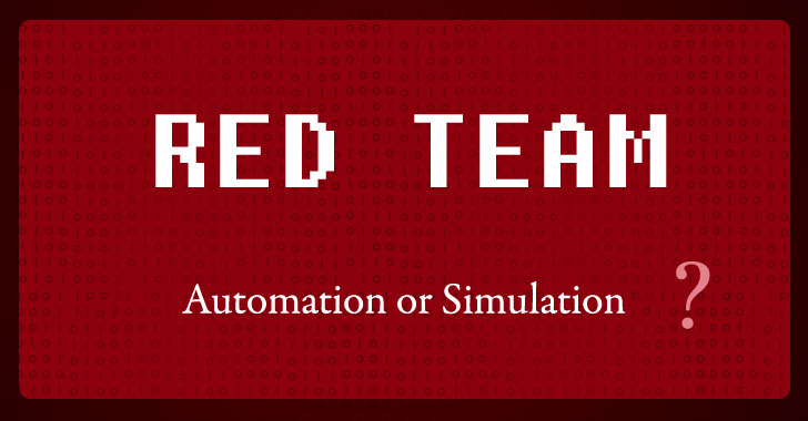 Red Team — Automation Or Simulation?