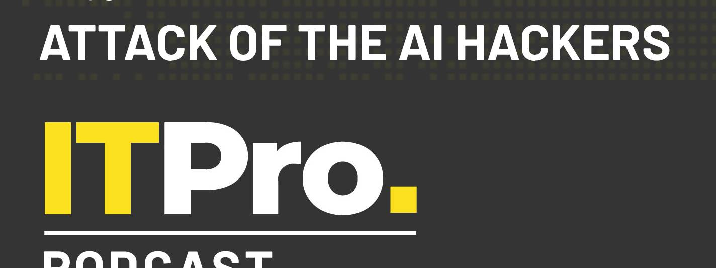 The It Pro Podcast: Attack Of The Ai Hackers