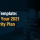 Build Your 2021 Cybersecurity Plan With This Free Ppt Template