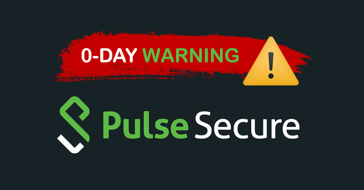 warning: hackers exploit unpatched pulse secure 0 day to breach organizations
