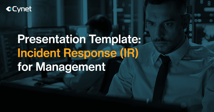 report to your management with the definitive 'incident response for