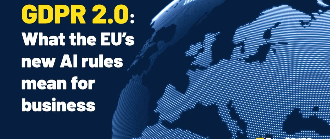 it pro 20/20: what the eu's new ai rules mean