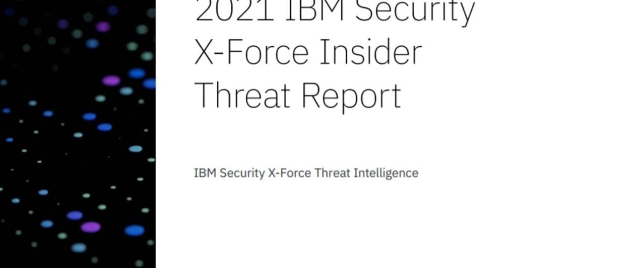 2021 ibm security x force insider threat report