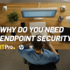 why do you need endpoint security?