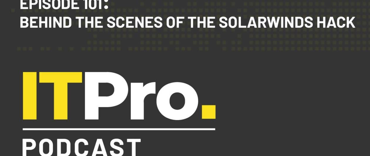 the it pro podcast: behind the scenes of the solarwinds